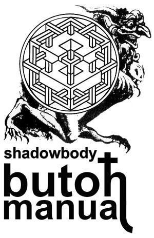 Shadowbody Butoh Manual